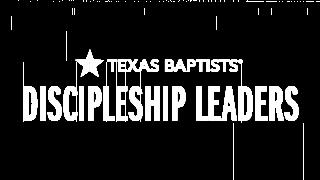 Texas Baptists Discipleship Leaders